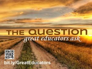 TheQuestionGreatEducatorsAsk_MACS2015_4_3 (1)